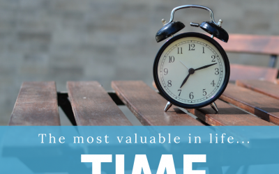 Het meest waardevolle in ons leven…TIJD!